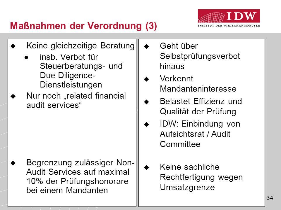 """34 Maßnahmen der Verordnung (3)  Keine gleichzeitige Beratung insb. Verbot für Steuerberatungs- und Due Diligence- Dienstleistungen  Nur noch """"relat"""