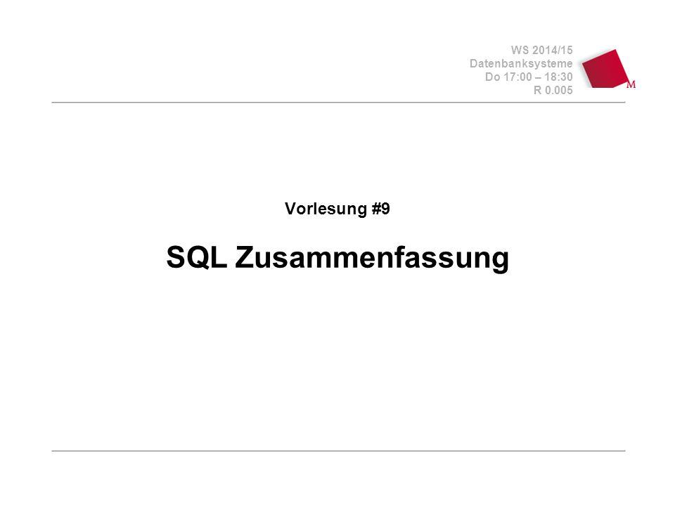 """WS 2014/15 Datenbanksysteme Do 17:00 – 18:30 R 0.005 """"Fahrplan  Nachtrag  Views (Sichten) - gespeicherte Abfragen  Gewährleistung der logischen Datenunabhängigkeit  Modellierung von Generalisierung  UPDATE-fähige Sichten  Constraints  NOT NULL, CHECK, UNIQUE, PRIMARY KEY  Referentielle Integriät (FOREIGN KEY)  Zusammenfassung  Ausblick Vorlesung #10 Vorlesung #9 - SQL Zusammenfassung© Bojan Milijaš, 27.11.20142"""