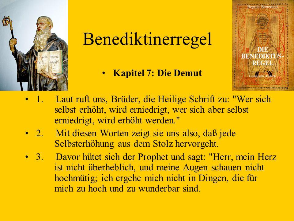 Benediktinerregel Kapitel 7: Die Demut 1.