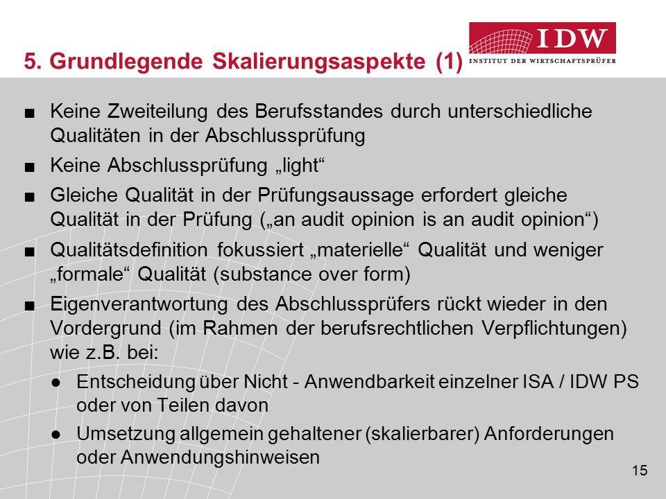 15 5. Grundlegende Skalierungsaspekte (1) ■Keine Zweiteilung des Berufsstandes durch unterschiedliche Qualitäten in der Abschlussprüfung ■Keine Abschl