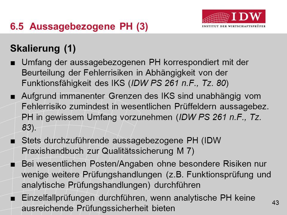 43 6.5 Aussagebezogene PH (3) Skalierung (1) ■Umfang der aussagebezogenen PH korrespondiert mit der Beurteilung der Fehlerrisiken in Abhängigkeit von