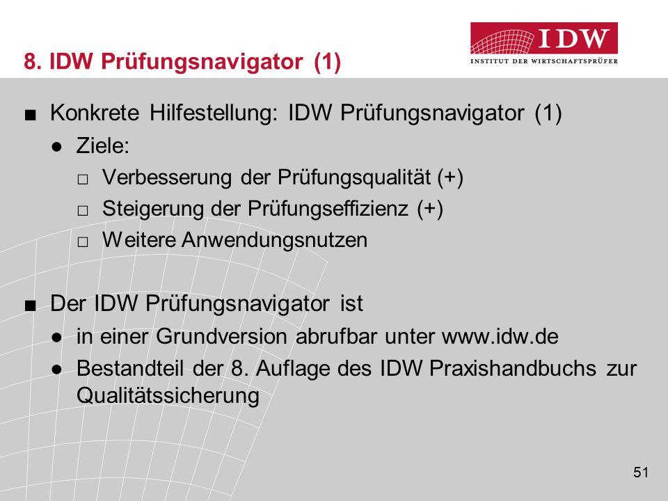 51 8. IDW Prüfungsnavigator (1) ■Konkrete Hilfestellung: IDW Prüfungsnavigator (1) ●Ziele: □Verbesserung der Prüfungsqualität (+) □Steigerung der Prüf