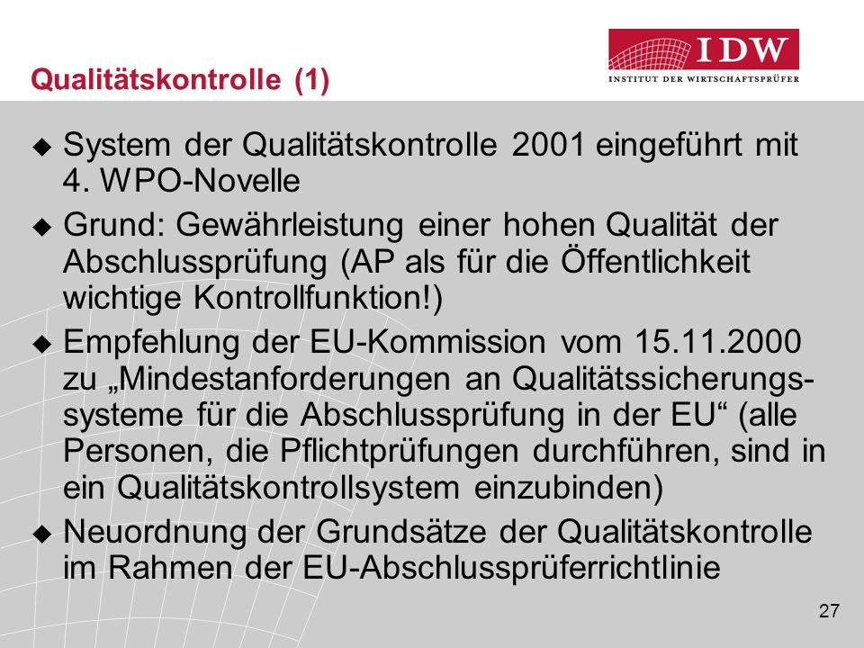 27 Qualitätskontrolle (1)  System der Qualitätskontrolle 2001 eingeführt mit 4.