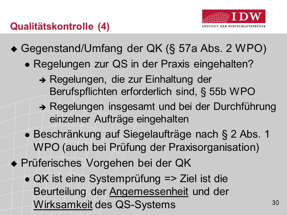 30 Qualitätskontrolle (4)  Gegenstand/Umfang der QK (§ 57a Abs.