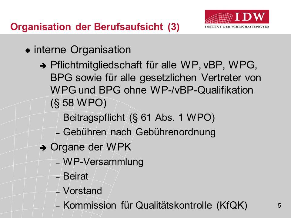 26 Berufsgerichtliches Verfahren (3)  Berufsgerichtliche Maßnahmen, § 68 WPO Geldbuße bis € 500.000 Euro Verbot, auf bestimmten Tätigkeitsgebieten auf die Dauer von ein bis fünf Jahren tätig zu werden (ggf.