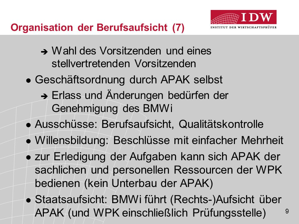 50 Fortentwicklung der Berufsaufsicht (11)  Zeitliche Umsetzung ursprüngliche Vorstellung: 2010 jetzt: möglichst bis 2011 Übergangsregelungen?