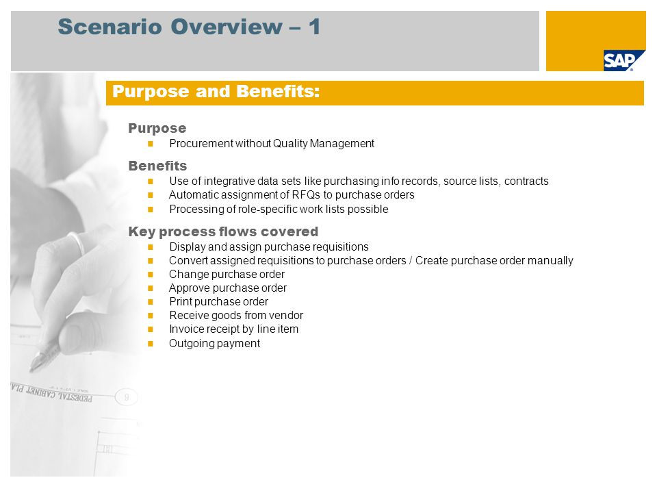 Scenario Overview – 1 Purpose Procurement without Quality Management Benefits Use of integrative data sets like purchasing info records, source lists,