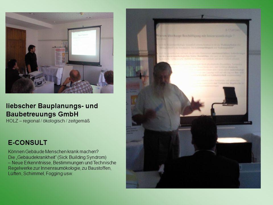 liebscher Bauplanungs- und Baubetreuungs GmbH HOLZ – regional / ökologisch / zeitgemäß E-CONSULT Können Gebäude Menschen krank machen.