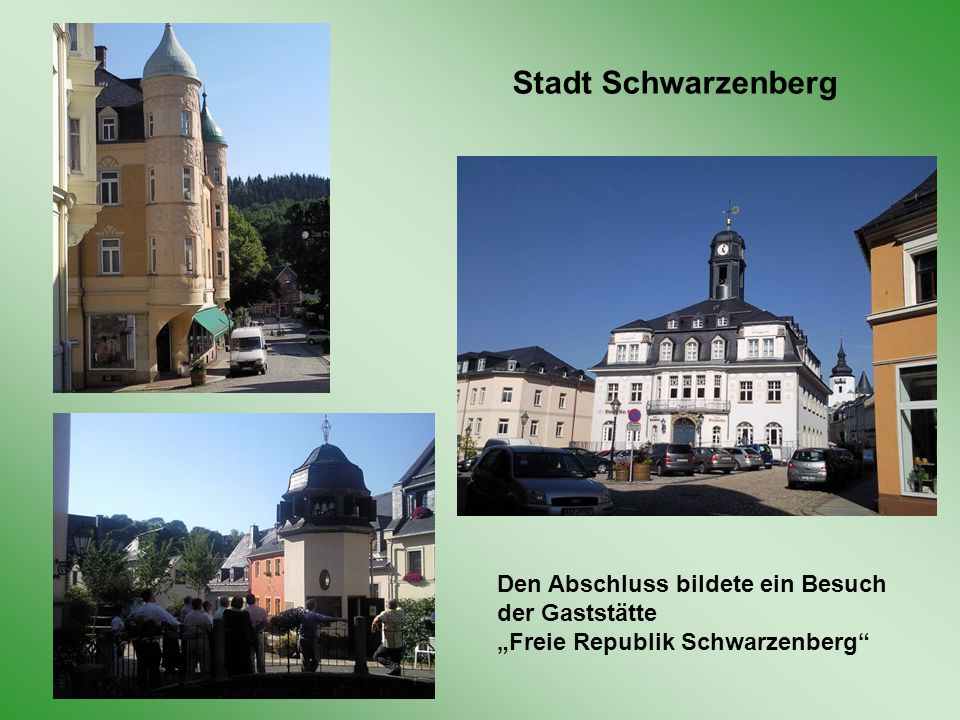 """Stadt Schwarzenberg Den Abschluss bildete ein Besuch der Gaststätte """"Freie Republik Schwarzenberg"""
