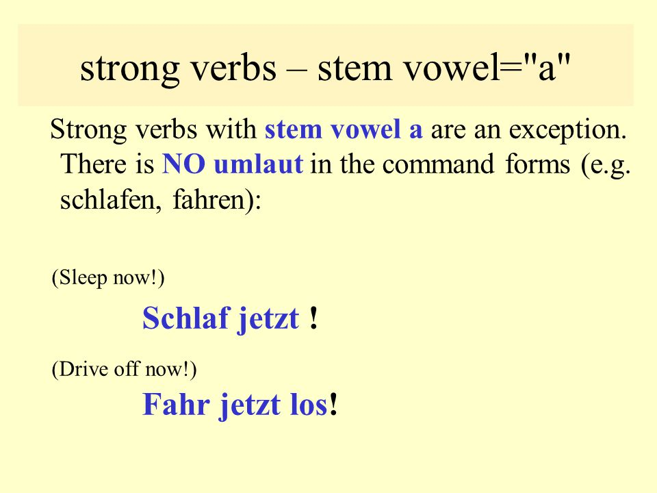 commands – strong verbs – familiar pl. Can you form the familiar plural command form of sprechen, lesen, vergessen? (Speak louder!) Sprecht lauter! (R