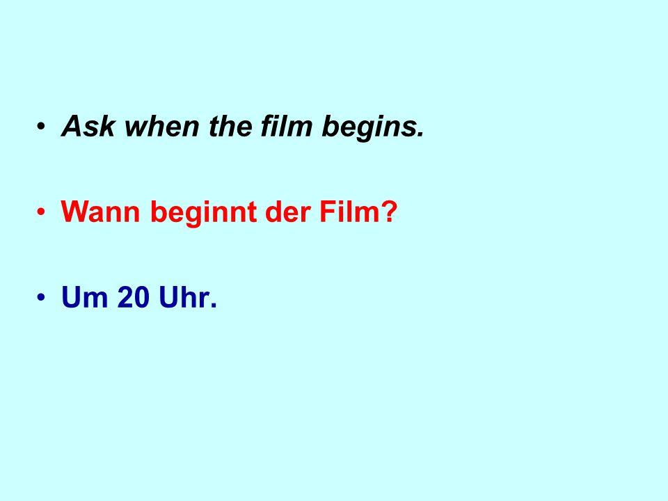 Ask where the cinema is. Wo ist das Kino? Im Stadtzentrum.