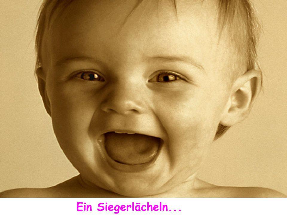 Und ein Lächeln, das sich auf dem Gesicht ausbreitet...