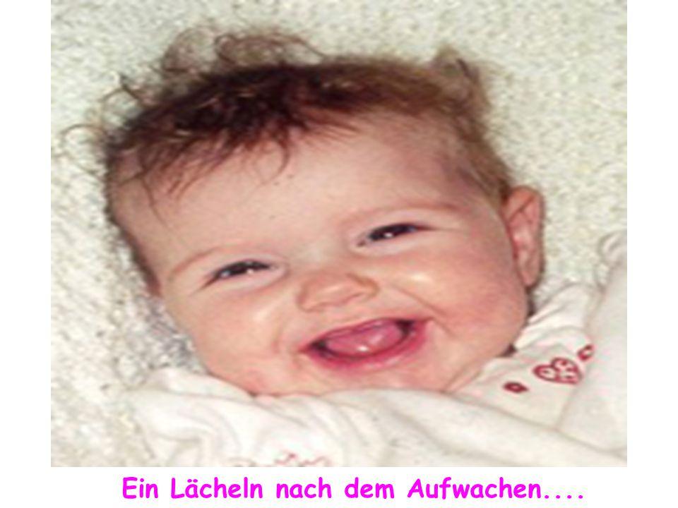 Eines der zärtlichen Lächeln...