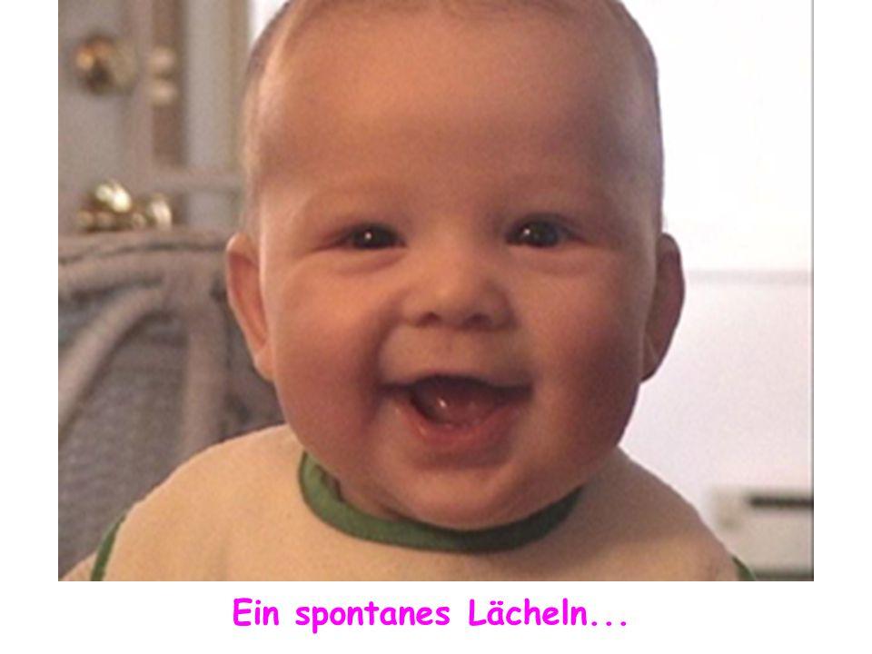 Ein spontanes Lächeln...