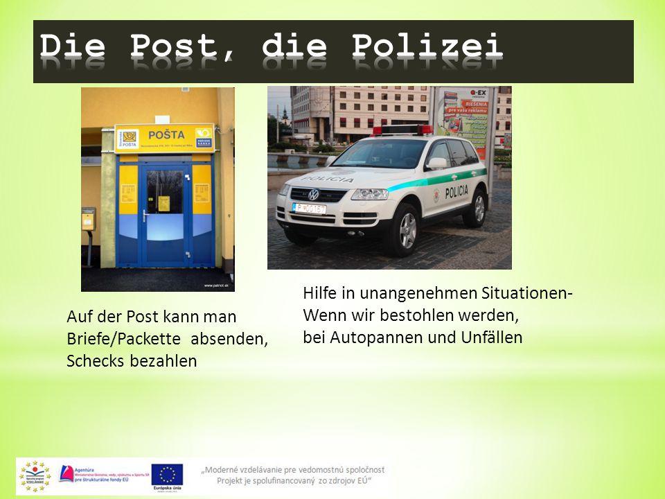 9 Auf der Post kann man Briefe/Packette absenden, Schecks bezahlen Hilfe in unangenehmen Situationen- Wenn wir bestohlen werden, bei Autopannen und Unfällen