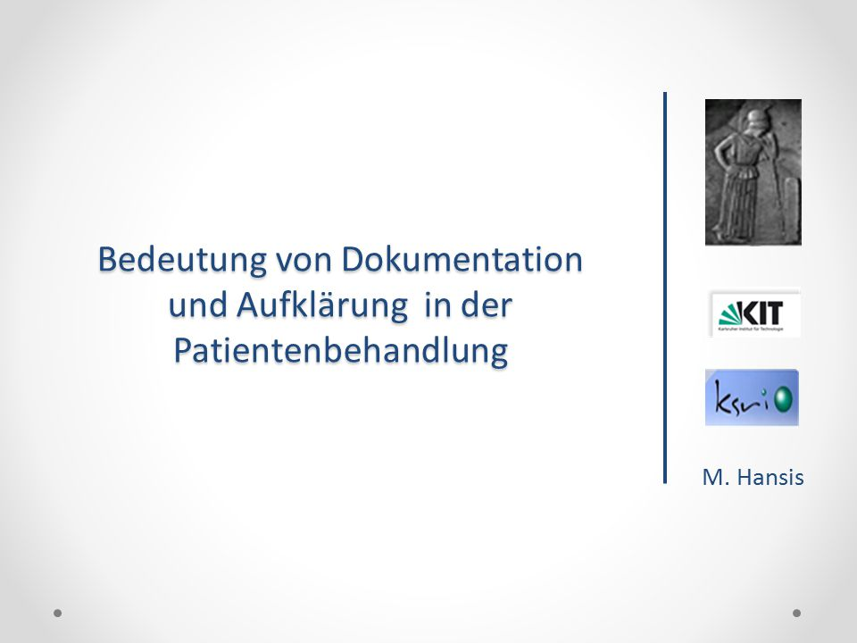 M. Hansis Bedeutung von Dokumentation und Aufklärung in der Patientenbehandlung