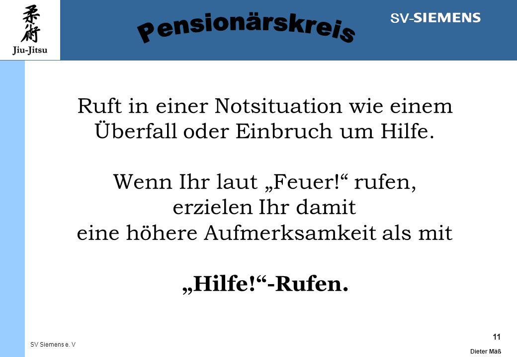 """11 Dieter Mäß SV Siemens e. V SV- Ruft in einer Notsituation wie einem Überfall oder Einbruch um Hilfe. Wenn Ihr laut """"Feuer!"""" rufen, erzielen Ihr dam"""