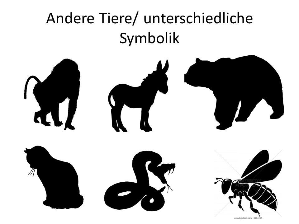 Andere Tiere/ unterschiedliche Symbolik