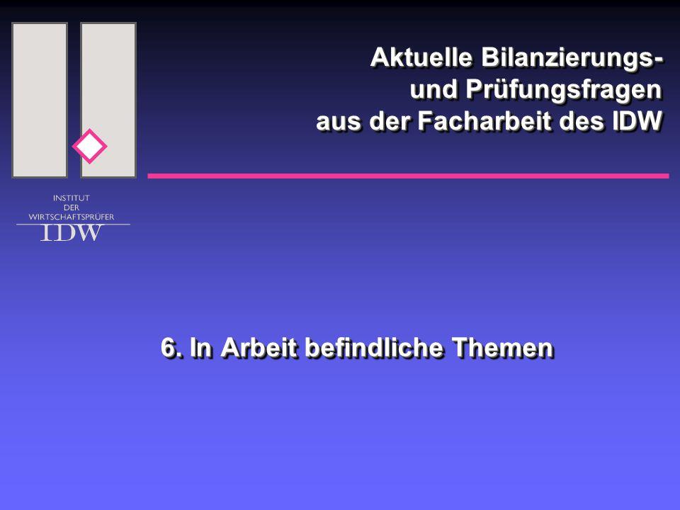 Aktuelle Bilanzierungs- und Prüfungsfragen aus der Facharbeit des IDW 6.