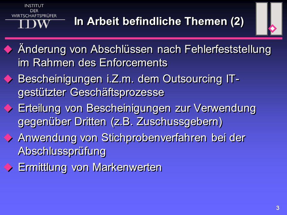 3 In Arbeit befindliche Themen (2)  Änderung von Abschlüssen nach Fehlerfeststellung im Rahmen des Enforcements  Bescheinigungen i.Z.m.