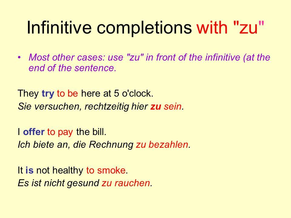 more infinitive constructions UM...ZU + INFINITIVE Ich brauche Geld, um Bücher zu kaufen.