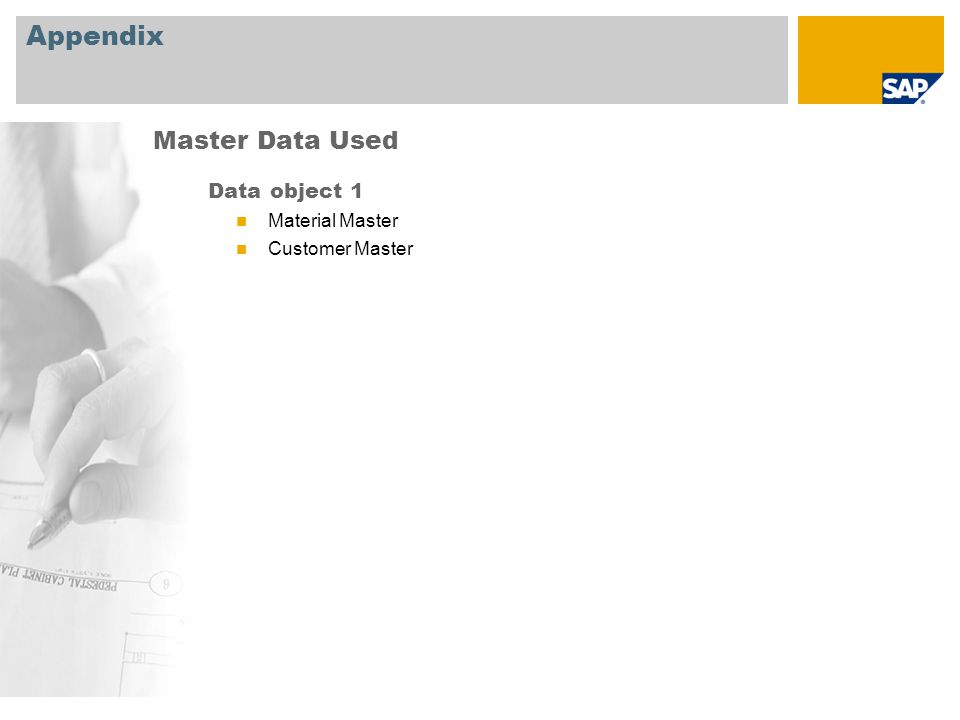 Appendix Data object 1 Material Master Customer Master Master Data Used