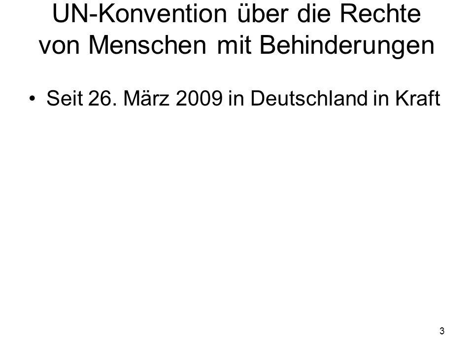 3 UN-Konvention über die Rechte von Menschen mit Behinderungen Seit 26. März 2009 in Deutschland in Kraft