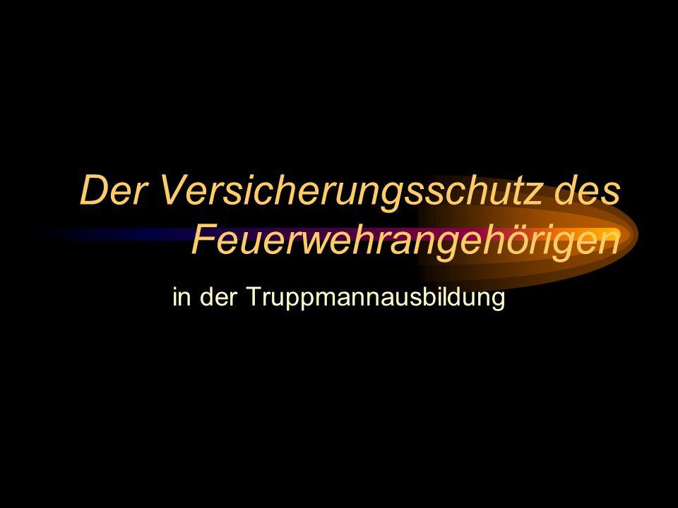 © BI Jörg Tillmann – Freiwillige Feuerwehr Unna Versicherung im Feuerwehrdienst Der gesetzliche Versicherungsschutz für die Tätigkeit im Feuerwehrdienst ist durch das VII.