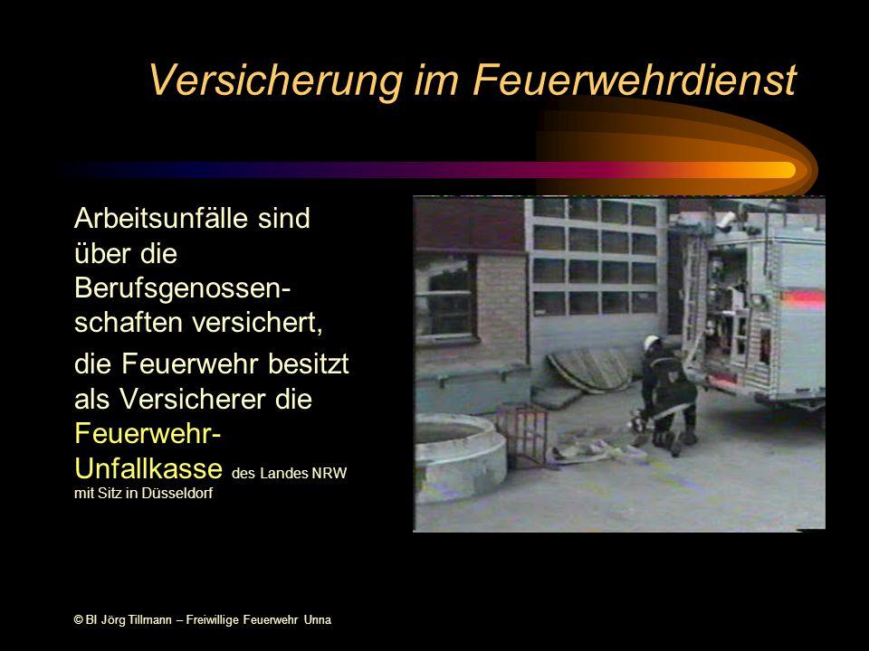 © BI Jörg Tillmann – Freiwillige Feuerwehr Unna Versicherung im Feuerwehrdienst Arbeitsunfälle sind über die Berufsgenossen- schaften versichert, die