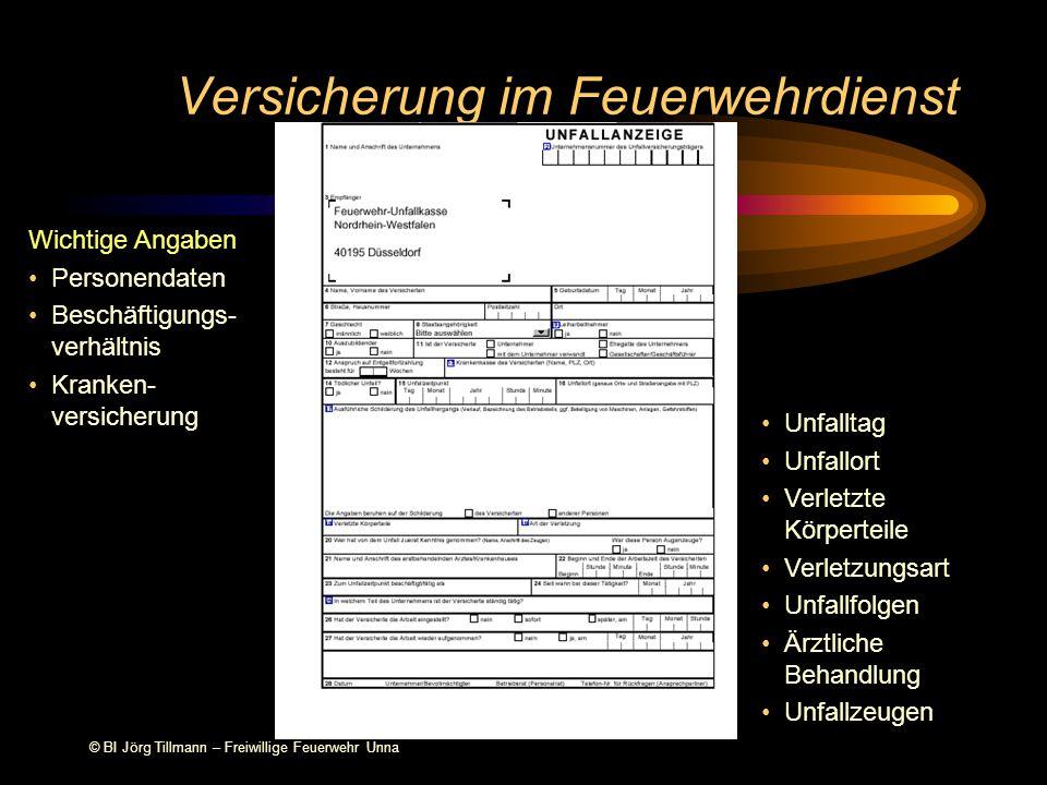 © BI Jörg Tillmann – Freiwillige Feuerwehr Unna Versicherung im Feuerwehrdienst Wichtige Angaben Personendaten Beschäftigungs- verhältnis Kranken- ver