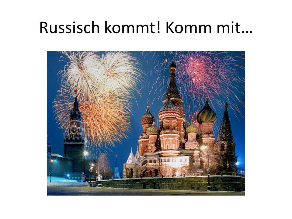 Russisch kommt! Komm mit…