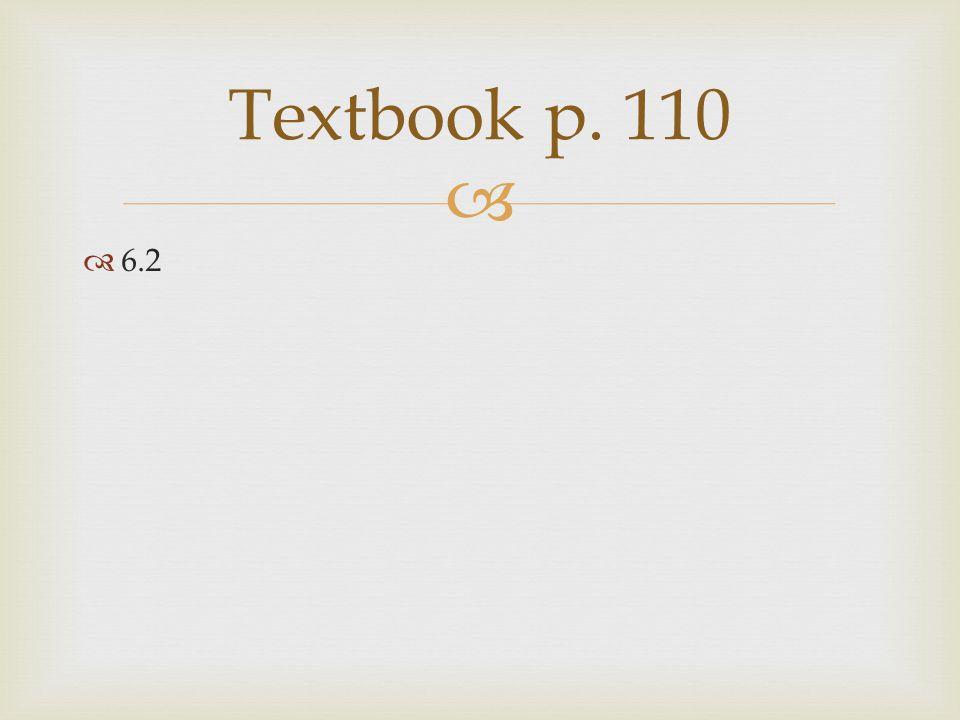   6.2 Textbook p. 110
