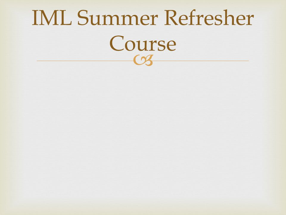  IML Summer Refresher Course