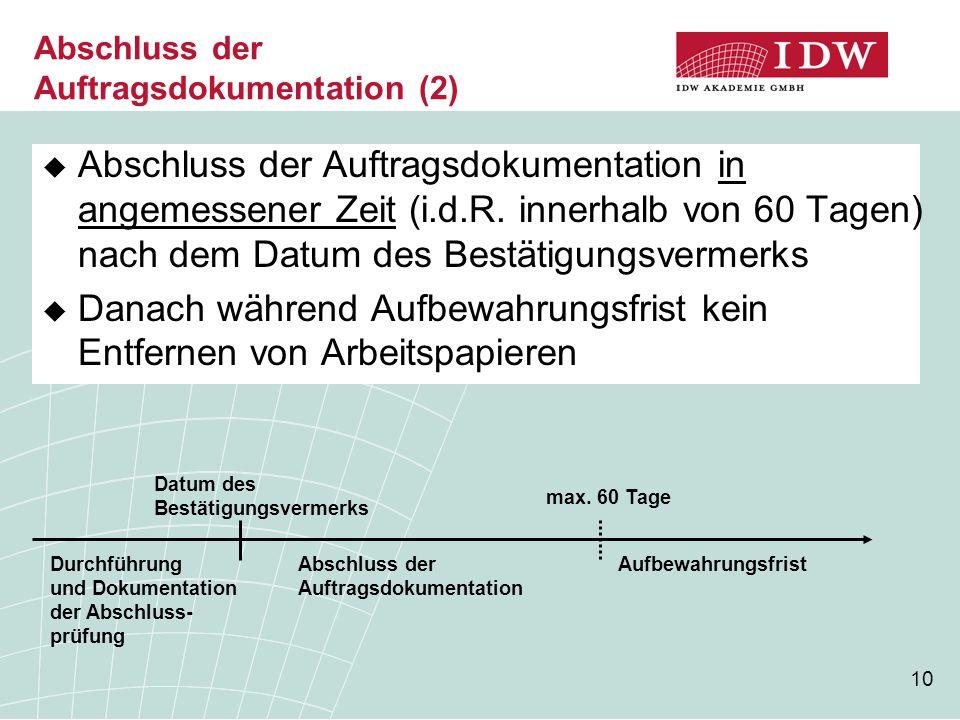 10 Abschluss der Auftragsdokumentation (2)  Abschluss der Auftragsdokumentation in angemessener Zeit (i.d.R. innerhalb von 60 Tagen) nach dem Datum d
