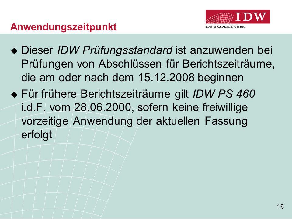 16 Anwendungszeitpunkt  Dieser IDW Prüfungsstandard ist anzuwenden bei Prüfungen von Abschlüssen für Berichtszeiträume, die am oder nach dem 15.12.20