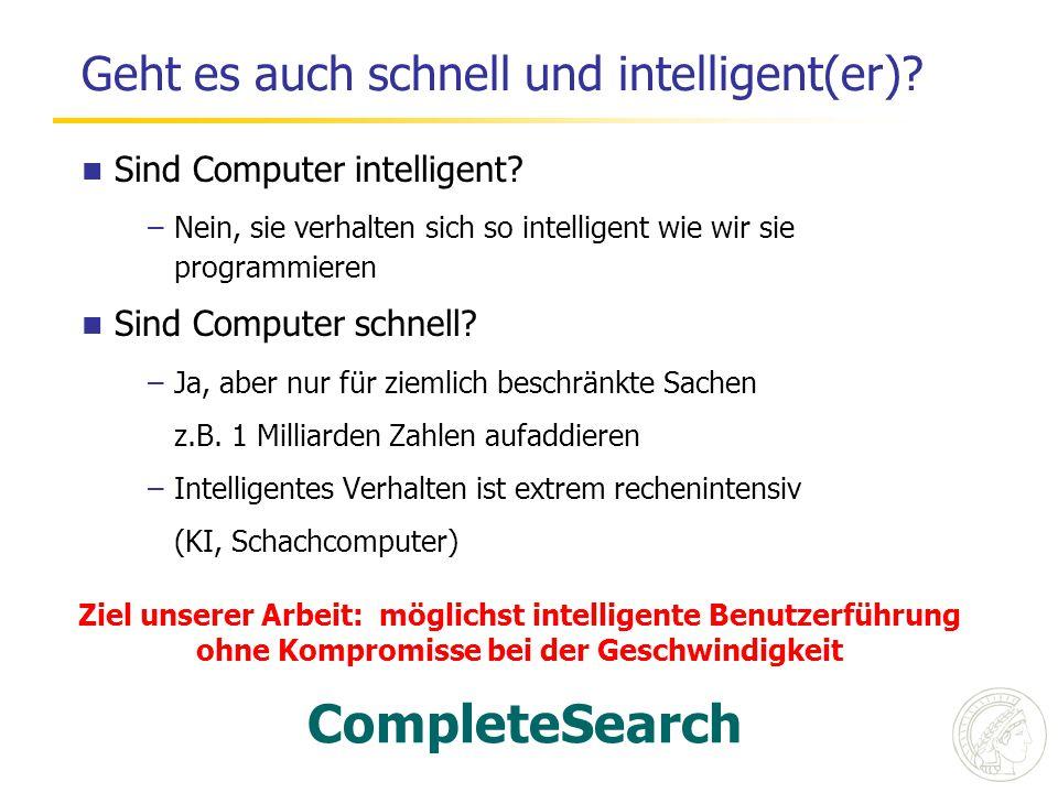 Geht es auch schnell und intelligent(er). Sind Computer intelligent.