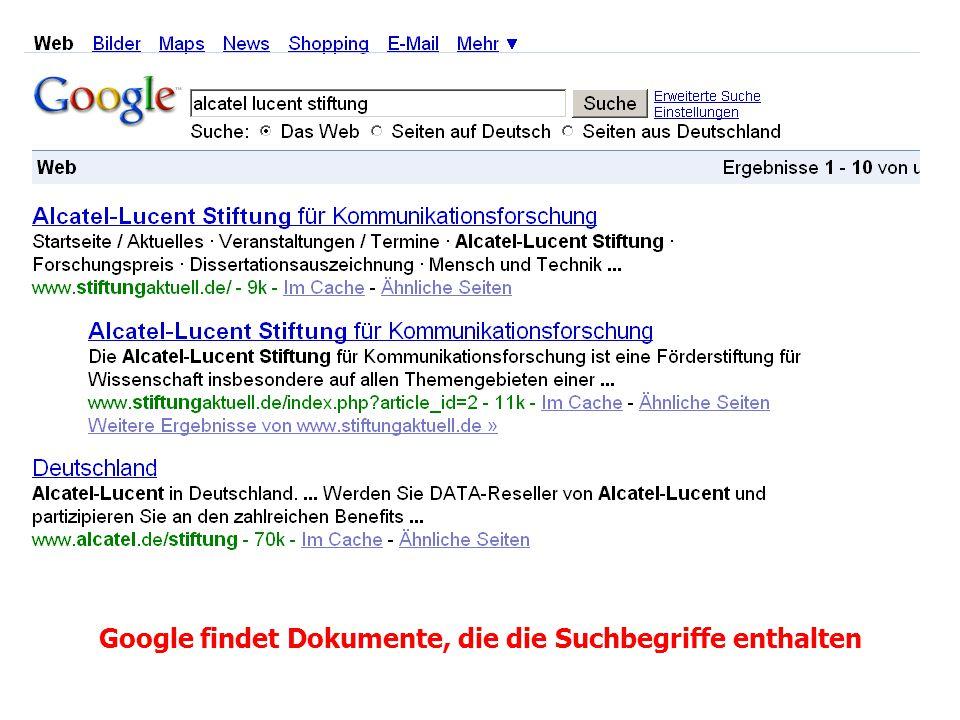 Google findet Dokumente, die die Suchbegriffe enthalten