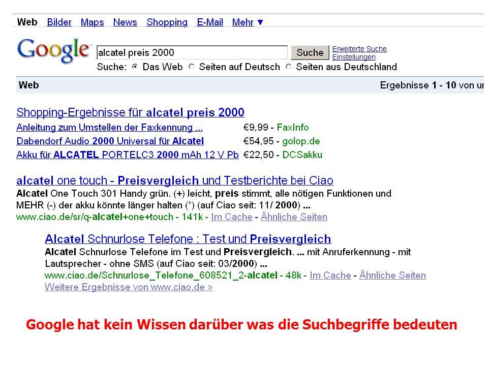 Google hat kein Wissen darüber was die Suchbegriffe bedeuten