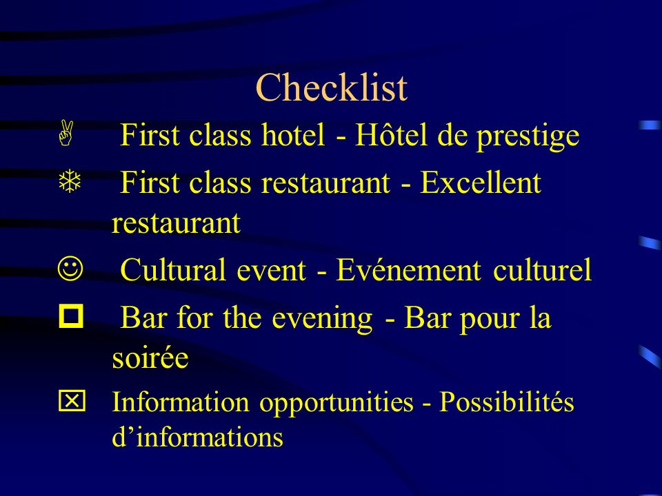 Checklist A First class hotel - Hôtel de prestige T First class restaurant - Excellent restaurant J Cultural event - Evénement culturel p Bar for the evening - Bar pour la soirée xInformation opportunities - Possibilités d'informations