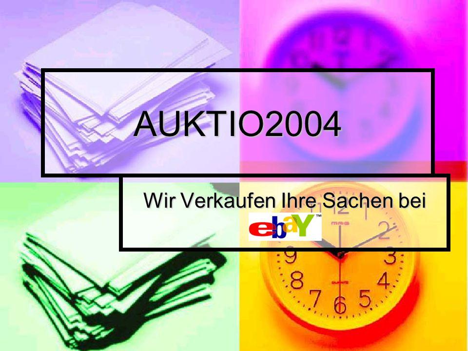 """AUKTIO2004 Wir Verkaufen Ihre Sachen bei """"ebay"""""""