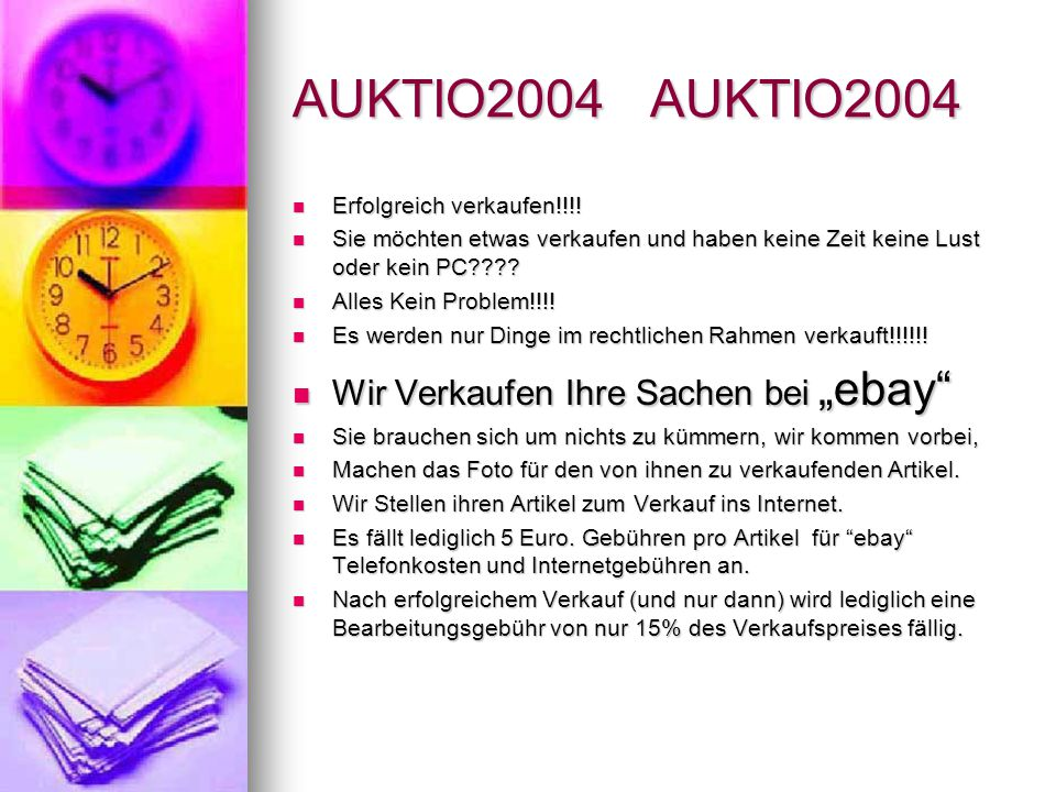 AUKTIO2004 AUKTIO2004 Erfolgreich verkaufen!!!! Erfolgreich verkaufen!!!! Sie möchten etwas verkaufen und haben keine Zeit keine Lust oder kein PC????