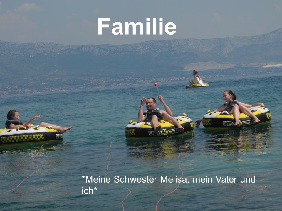 Familie *Meine Schwester Melisa, mein Vater und ich*