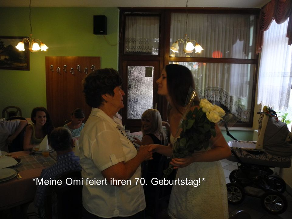 *Meine Omi feiert ihren 70. Geburtstag!*