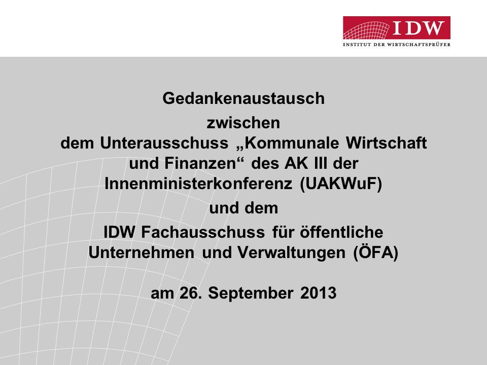 """Gedankenaustausch zwischen dem Unterausschuss """"Kommunale Wirtschaft und Finanzen"""" des AK III der Innenministerkonferenz (UAKWuF) und dem IDW Fachaussc"""