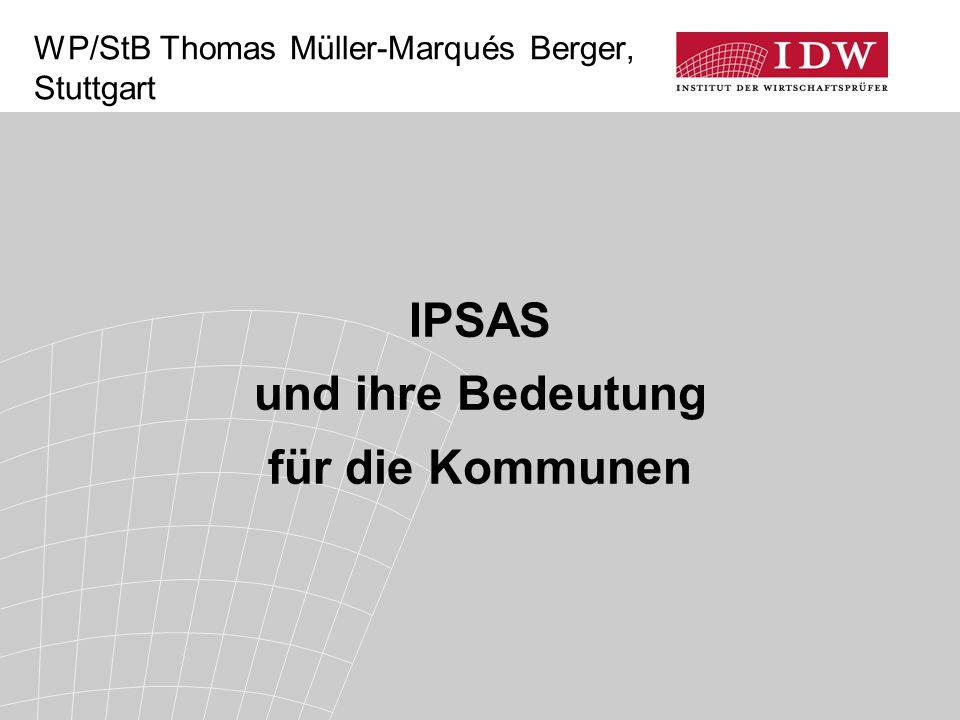 WP/StB Thomas Müller-Marqués Berger, Stuttgart IPSAS und ihre Bedeutung für die Kommunen