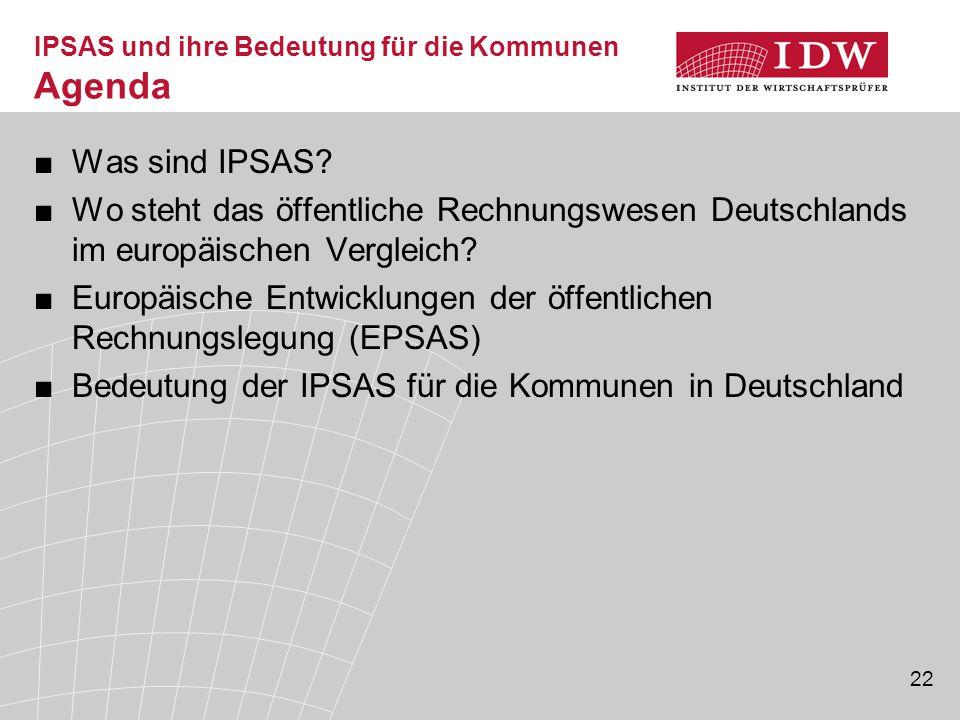 22 IPSAS und ihre Bedeutung für die Kommunen Agenda ■Was sind IPSAS? ■Wo steht das öffentliche Rechnungswesen Deutschlands im europäischen Vergleich?
