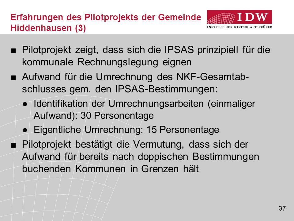 37 Erfahrungen des Pilotprojekts der Gemeinde Hiddenhausen (3) ■Pilotprojekt zeigt, dass sich die IPSAS prinzipiell für die kommunale Rechnungslegung