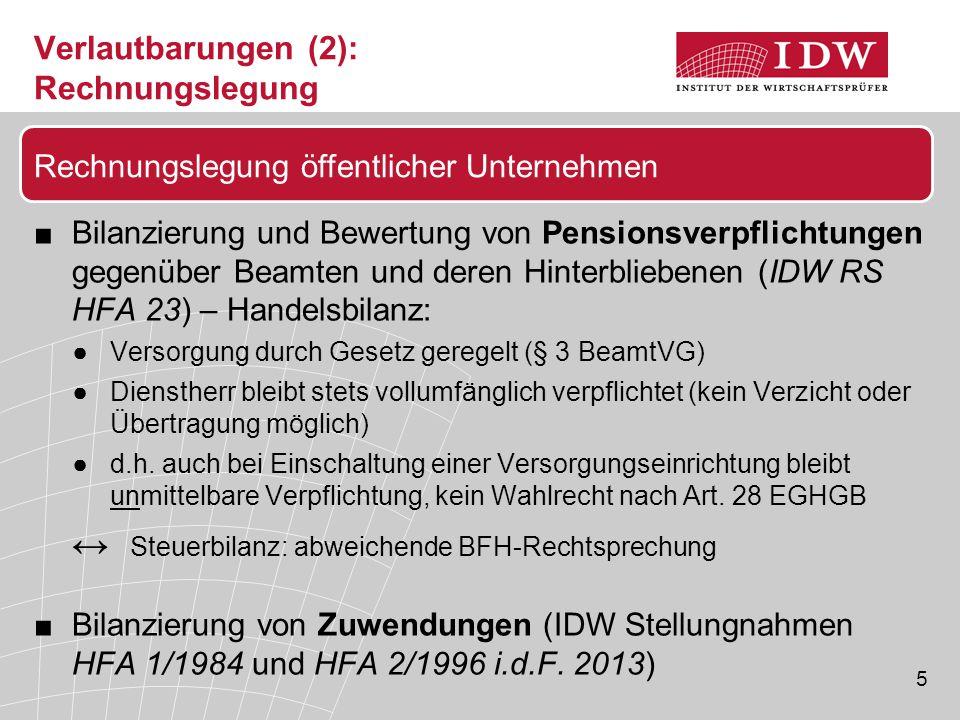 5 Verlautbarungen (2): Rechnungslegung ■Bilanzierung und Bewertung von Pensionsverpflichtungen gegenüber Beamten und deren Hinterbliebenen (IDW RS HFA