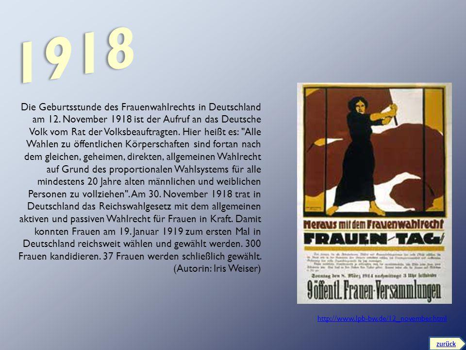 Die Geburtsstunde des Frauenwahlrechts in Deutschland am 12. November 1918 ist der Aufruf an das Deutsche Volk vom Rat der Volksbeauftragten. Hier hei
