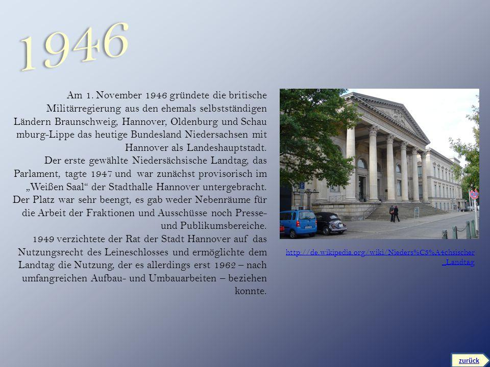 zurück Am 1. November 1946 gründete die britische Militärregierung aus den ehemals selbstständigen Ländern Braunschweig, Hannover, Oldenburg und Schau